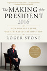 Coming January 17: Roger Stone's Definitive Analysis of President-Elect Donald J. Trump's Road to Victory