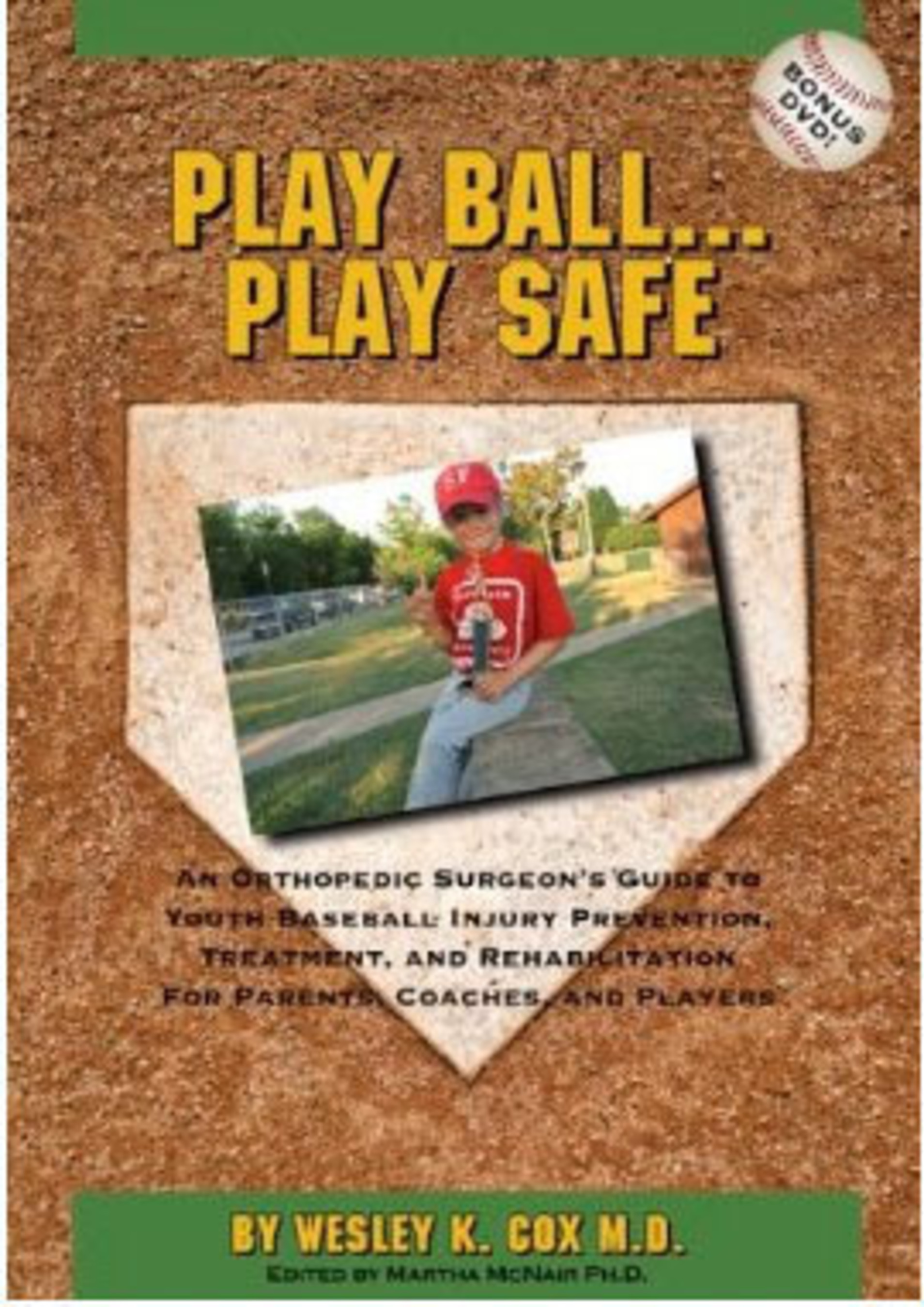 New book Play Ball... Play Safe by Wesley K. Cox M.D.  (PRNewsFoto/Dr. Wesley Cox)