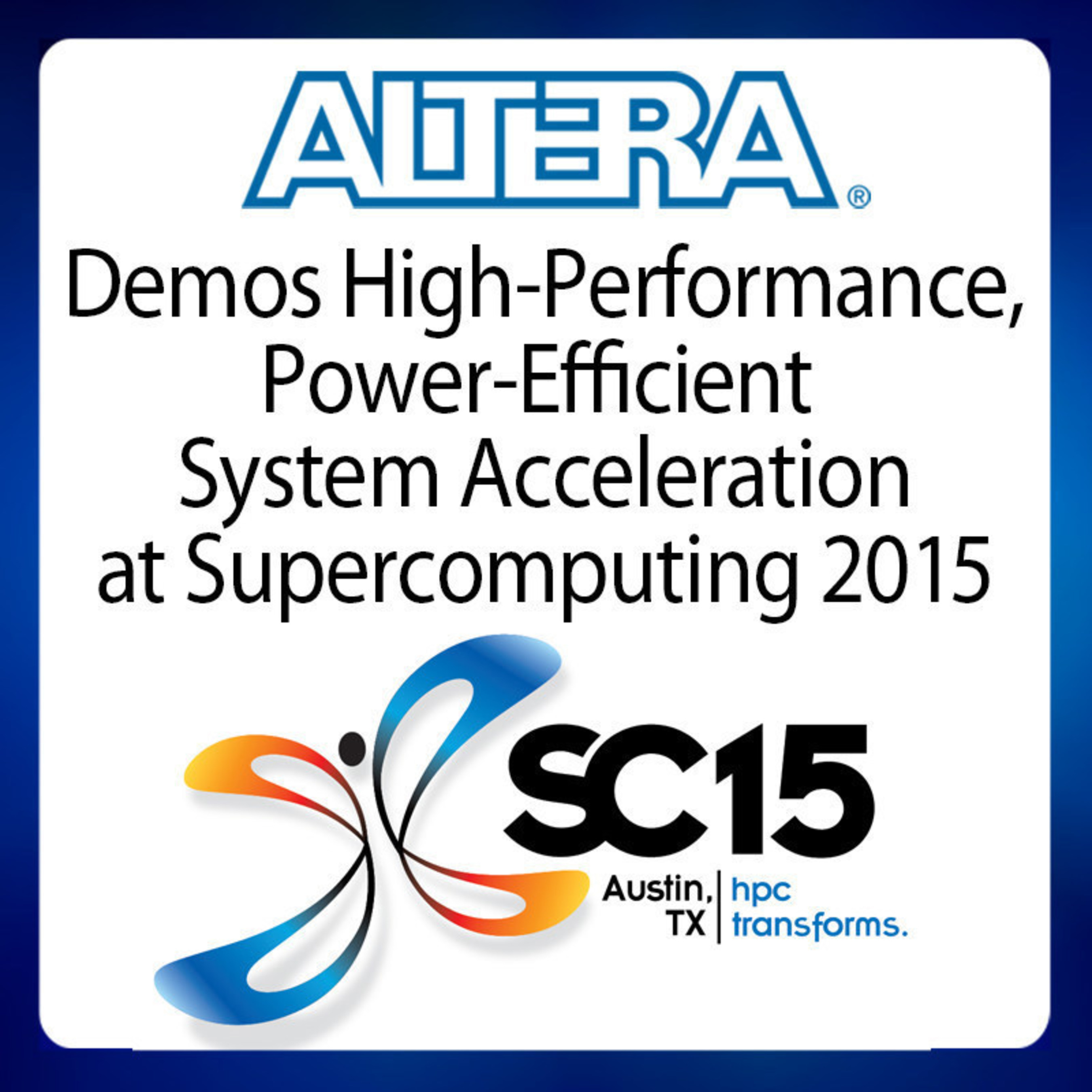Altera FPGAs and SoCs will be featured at Supercomputing 2015.