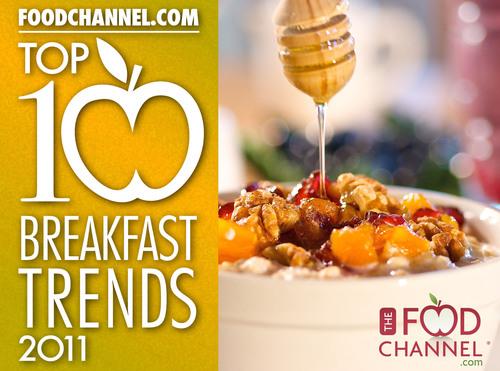 Foodchannel.com Predicts 2011 Top Ten Breakfast Trends