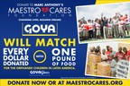 Goya will match every $1 donated to Marc Anthony's MaestroCares.org with 1lb of food. #goyagives (PRNewsFoto/Goya Foods) (PRNewsFoto/Goya Foods)