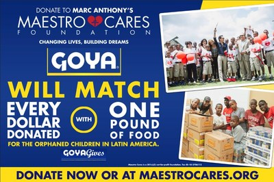 Goya will match every $1 donated to Marc Anthony's MaestroCares.org with 1lb of food. #goyagives (PRNewsFoto/Goya Foods)