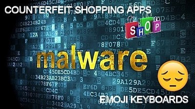 Emoji Keyboard Malware and Counterfeit Shopping Apps