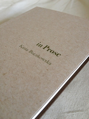 "in Prose, Kasia Buczkowska's first book is a collection of ""short takes,"" so named by Rosanna Warren - with a quality of foreignness to the voice that forms quirky folk-tales and vignettes, urban and pastoral, in Prose. A 78 page softcover from Un-Gyve Press; ISBN: 978-0-9829198-3-5. (PRNewsFoto/Un-Gyve Press)"