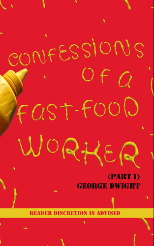 "Announcing the Release of the eBook, ""Confessions of a Fast-Food Worker (Pt. 1)"".  (PRNewsFoto/Adair ..."