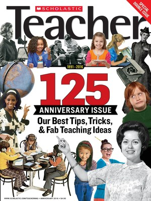SCHOLASTIC TEACHER(TM) CELEBRATES 125 YEARS AS AMERICA'S LONGEST-RUNNING MAGAZINE FOR TEACHERS