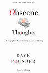 Obscene Thoughts: A Pornographer's Perspective on Sex, Love, and Dating -- a new book by esteemed pornographer Dave Pounder. Available at ObsceneThoughts.com.  (PRNewsFoto/Dave Pounder Productions LLC)