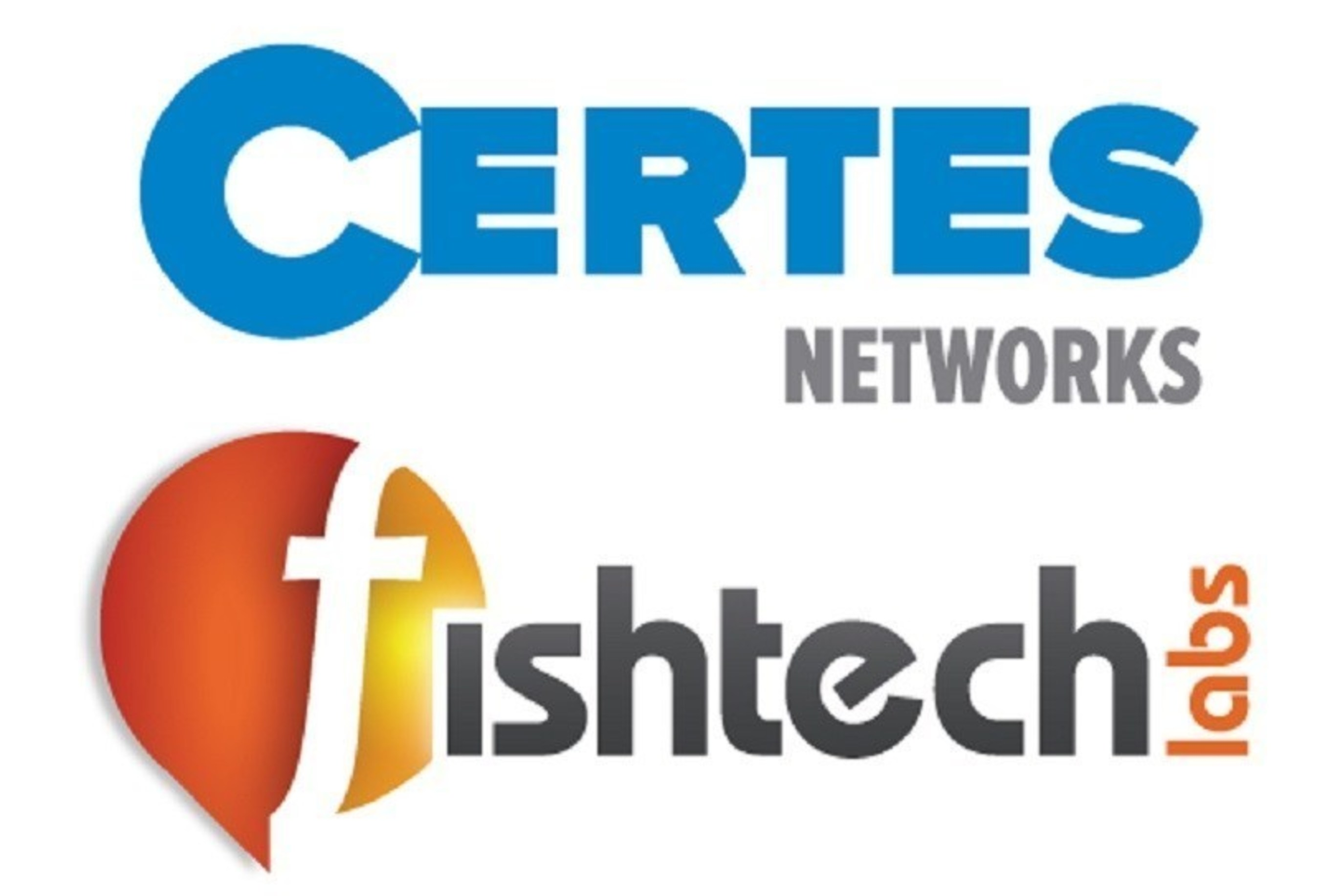 CERTES NETWORKS EMBRACES THE BENEFITS OF NEXT GENERATION SECURITY SOLUTIONS WITH FISHTECH LABS