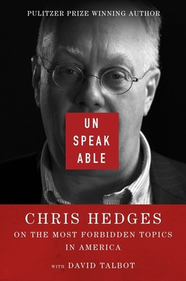 New Book By Chris Hedges Challenges Global Elites: Says Surveillance IS NOT about fighting Terrorism