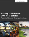 BVR publishes new special report on valuing companies with real estate -- includes contributions from top thought-leaders in the profession