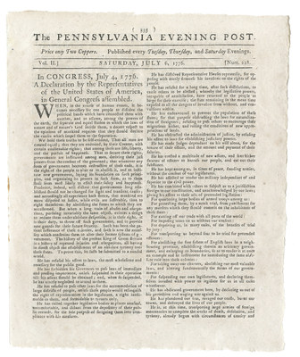On July 4, 1776, the Continental Congress adopted the Declaration of Independence. Two days later, The Pennsylvania Evening Post became the first newspaper to publish the declaration. On loan to the Newseum from David M. Rubenstein, it is one of only 19 known copies of the historic newspaper. Publisher Benjamin Towne scooped his competitors because he was one of the few Colonial printers who published three days a week, rather than once a week. This rare printing shows the declaration as many Americans first saw it -- as front-page news.