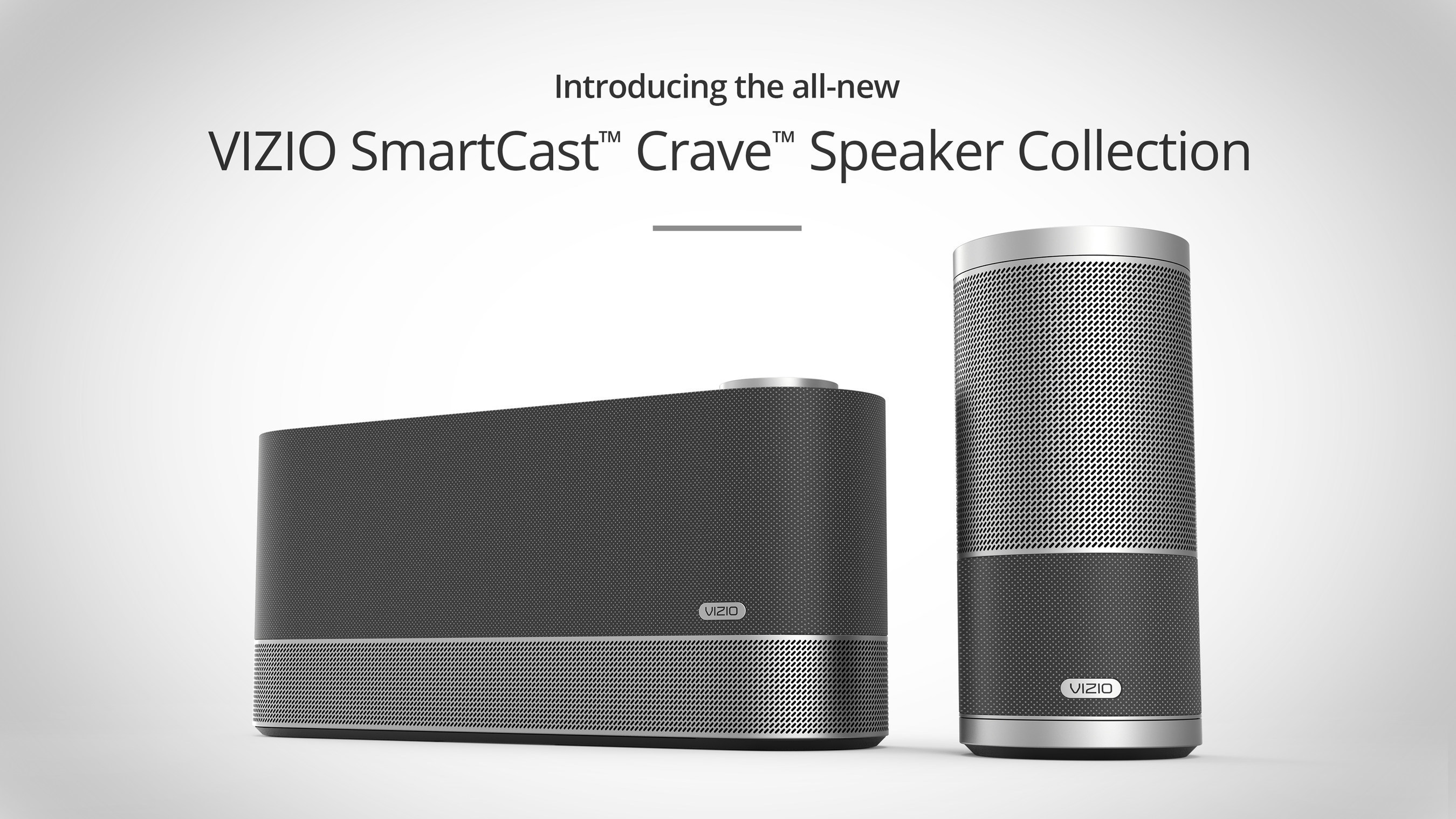 VIZIO Expands VIZIO SmartCast Collection with Addition of All-New Multi-Room Speakers Designed for Whole-Home Audio Entertainment. VIZIO SmartCast Crave Pro and Crave 360 Speakers Fully Integrate Google Cast for Simple WiFi  Streaming.