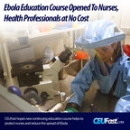 Online Nursing Continuing Education Provider CEUFast.com provides their just released Ebola Education Course to Nurses, Healthcare Professionals at No Cost