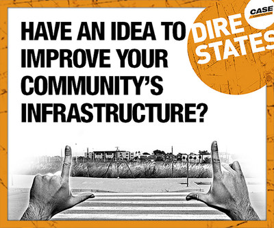 CASE launches Dire States Equipment Grant: Heavy equipment OEM will provide $25,000 in free equipment use to one community to repair and/or build local infrastructure. Apply at DireStates.com/Grant.