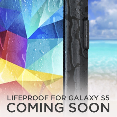 LifeProof for Galaxy S 5 Coming Soon.  (PRNewsFoto/LifeProof)