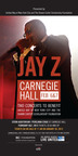 JAY Z Carnegie Hall Concert Tickets Go on Sale to the Public on Monday, January 30 at 11:00 a.m. EST