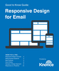 Knotice's Good to Know Guide: Responsive Design for Email is available as a free download, here: http://www.knotice.com/whitepapers/responsive-design-guide/.  (PRNewsFoto/Knotice, Ltd.)