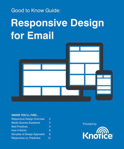 Knotice's Good to Know Guide: Responsive Design for Email is available as a free download, here: ...