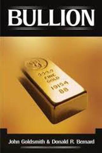 "Donald Ray Bernard's New Book ""Bullion"" Chronicles Biggest Gold Market Fix of the Late 20th Century.  (PRNewsFoto/Donald Ray Bernard)"
