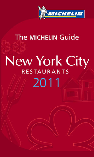 MICHELIN Guide New York City 2011 Celebrates the Complete New York Dining Experience