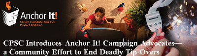 CPSC Introduces Anchor It! Campaign Advocates--a Community Effort to End Deadly Tip-Overs