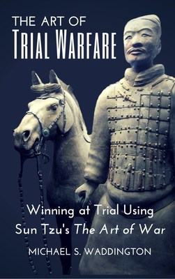 The Art of Trial Warfare
