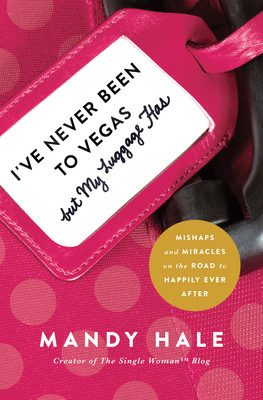 "Mandy Hale's new book ""I've Never Been to Vegas,"" releases March 11.  (PRNewsFoto/Thomas Nelson)"
