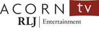Acorn TV, RLJ Entertainment's digital subscription channel and the premier British TV streaming service in North America