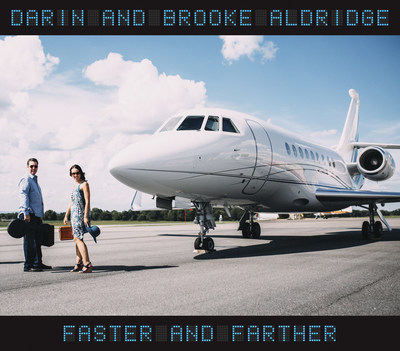 Darin and Brooke Aldridge Continue Their Journey With FASTER & FARTHER