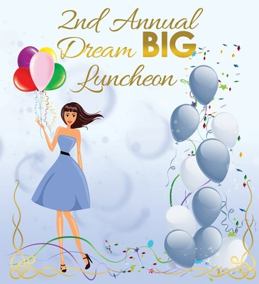 2nd Annual Dream BIG Luncheon