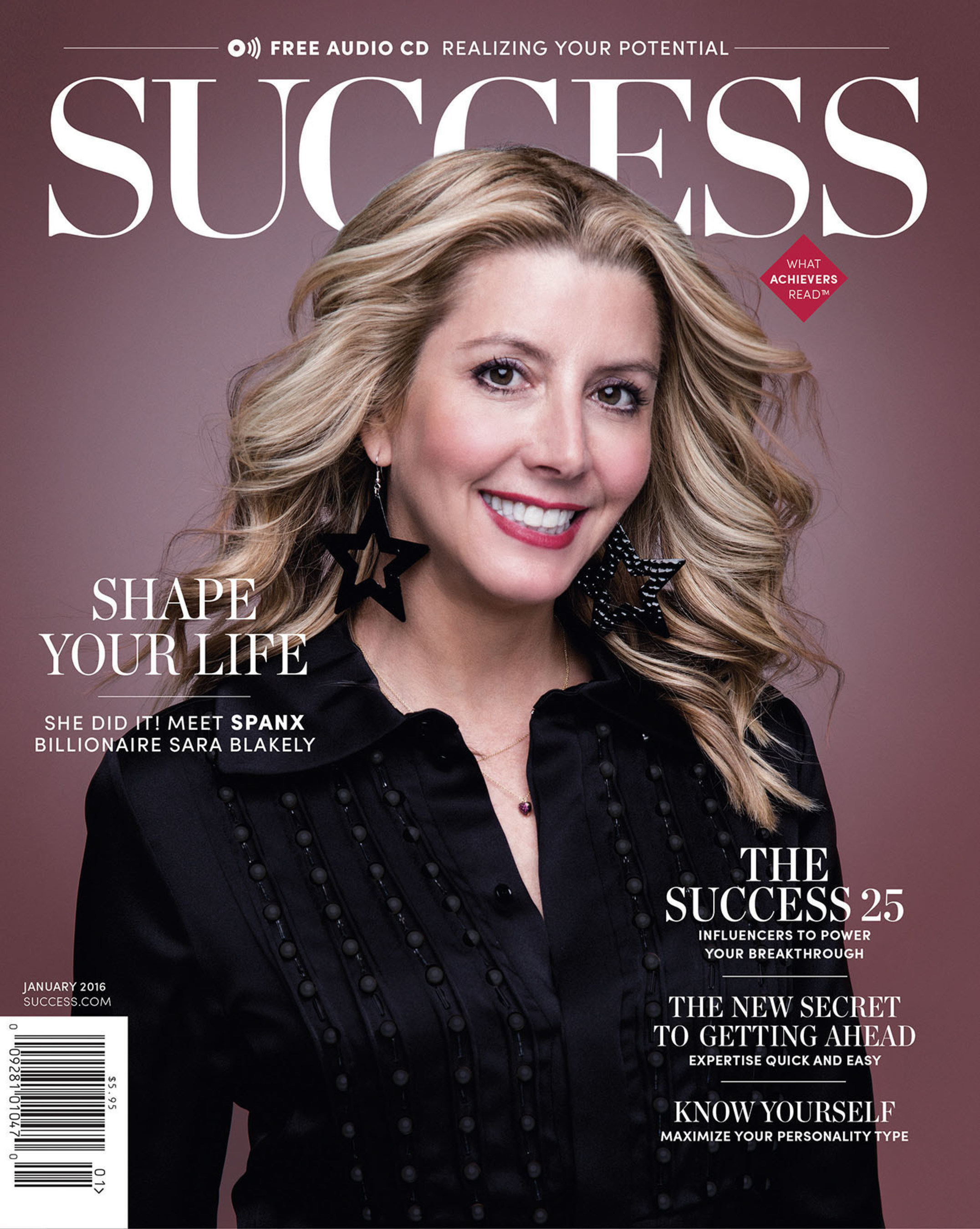 The SUCCESS January issue spotlights the best in personal development, including the secrets behind Spanx founder Sara Blakely's billion dollar empire, the SUCCESS 25, Drew Carey's dedication to personal growth, and a number of additional tools to help make this the best year yet!