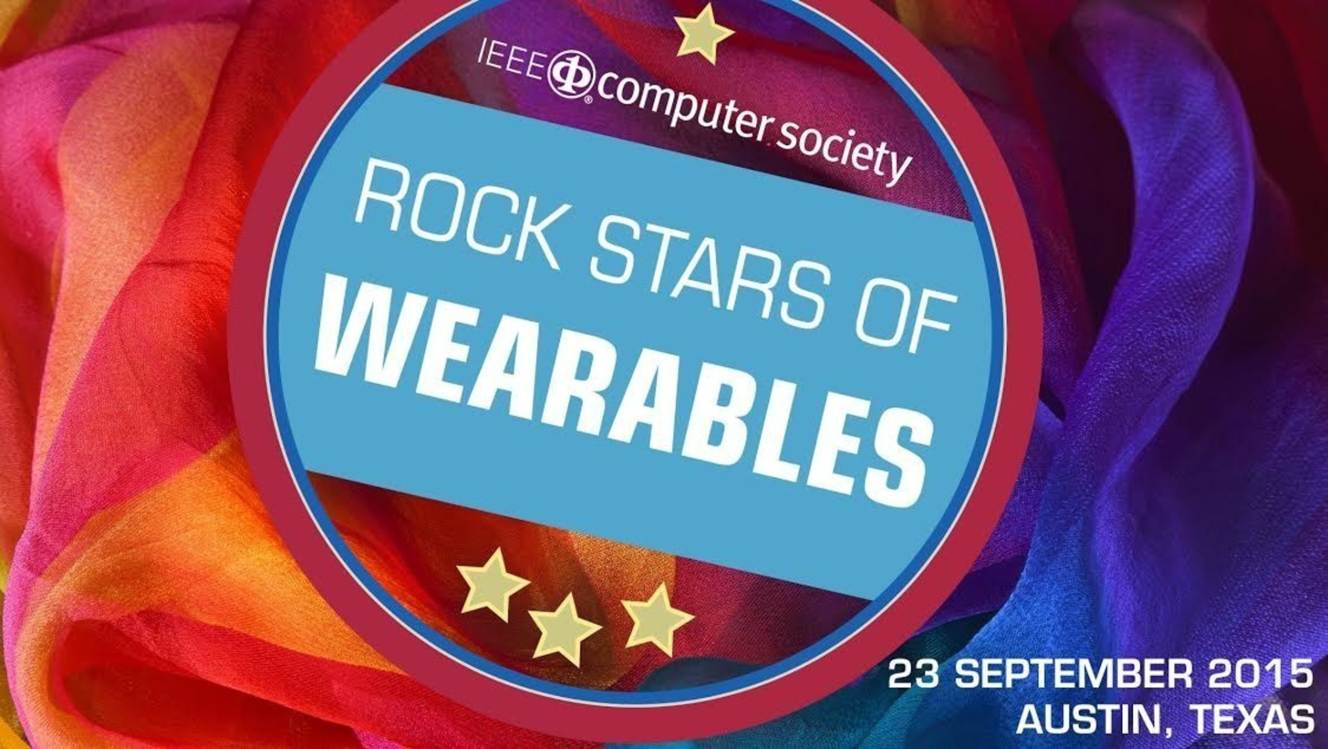 Registration Open for Rock Stars of Wearables, Sept. 23, Austin, Texas; Foremost Event on Wearables Addresses the Fast-Growing Future of Emerging Markets and Technologies