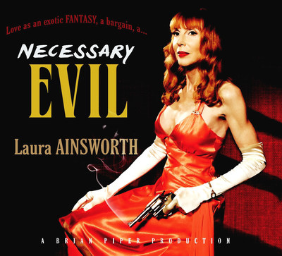 "Laura Ainsworth's film noir-inspired CD ""Necessary Evil"" (Eclectus)"