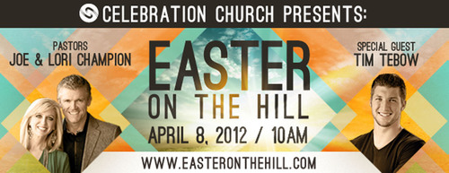 "Celebration Church presents ""Easter On The Hill"" with Special Guest NFL Quarterback Tim Tebow.  (PRNewsFoto/Celebration Church)"