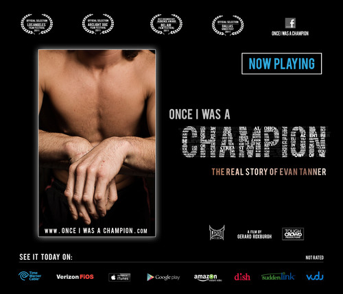 Once I Was A Champion - The Real Story of Evan Tanner - Now Playing.  (PRNewsFoto/TapouT Films)