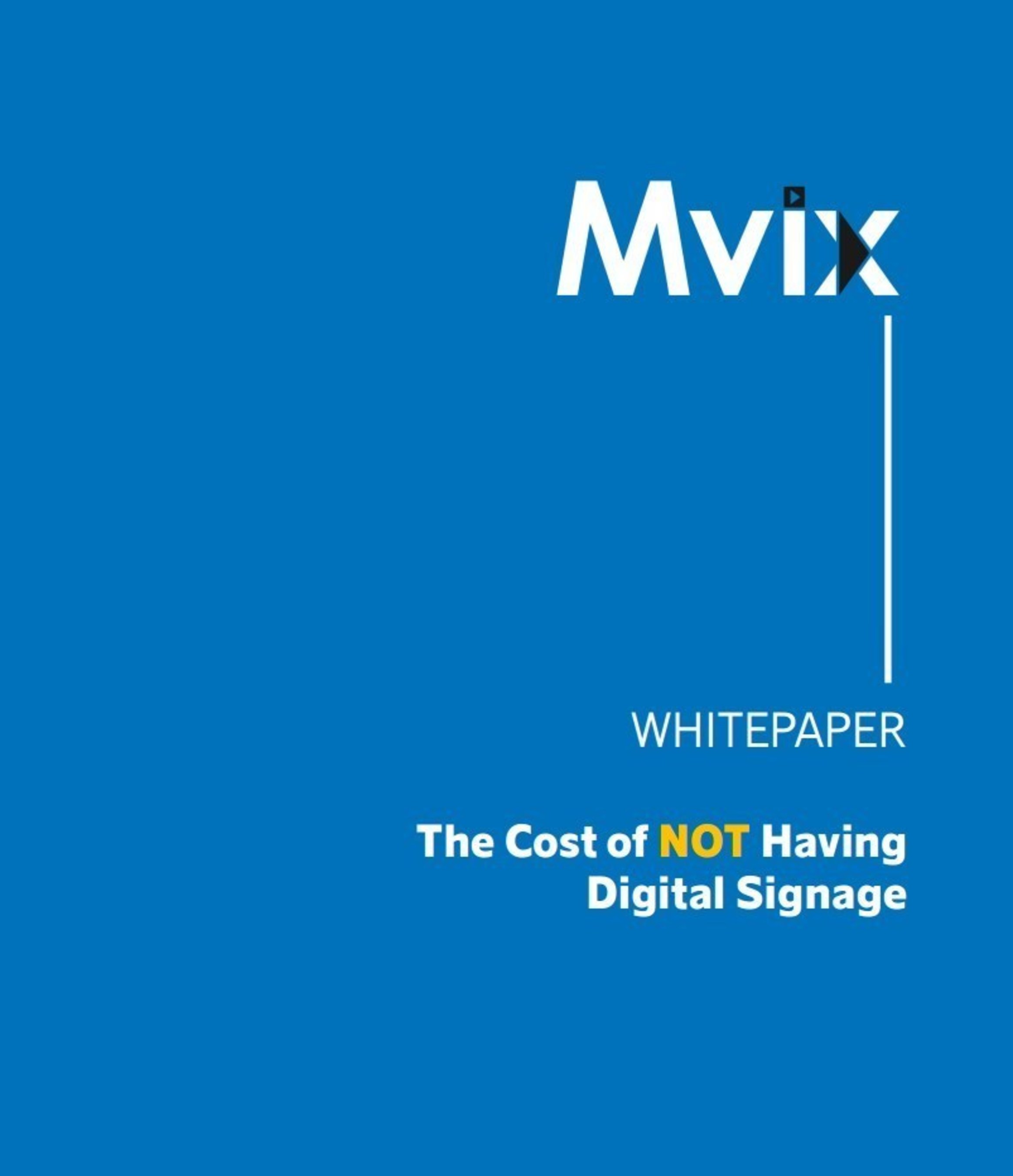 New Thought Leadership Paper Discusses The Cost of Not Having Digital Signage