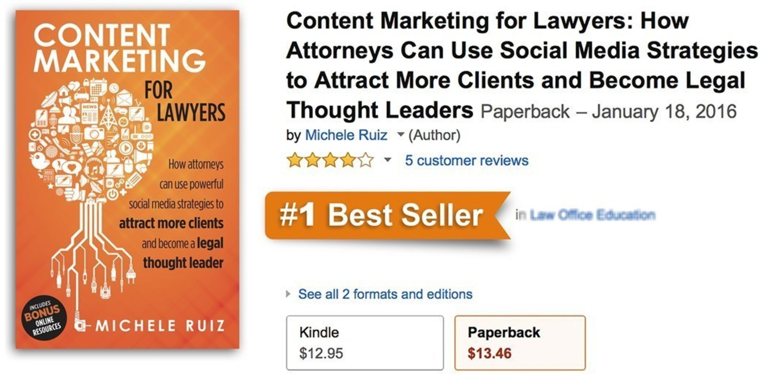 The Legal Marketing Book Content Marketing for Lawyers - How Attorneys Can Use Powerful Social Media Strategies to Attract More Clients and Become Legal Thought Leaders by Michele Ruiz is a Best Seller.