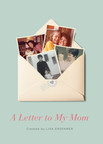 """Book cover for """"A Letter to My Mom"""" by Lisa Erspamer"""