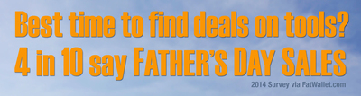 Survey Says Father's Day Sales Offer Best Time To Find Tool Deals