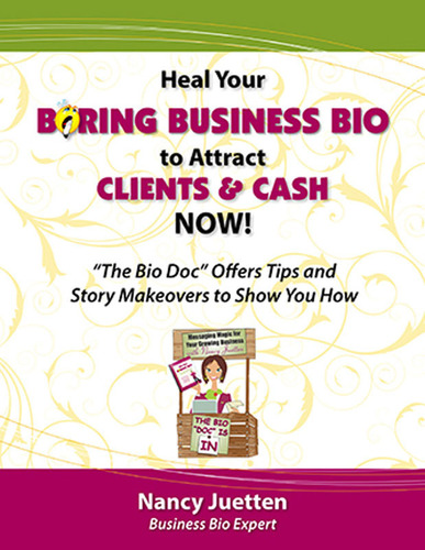 Heal Your Boring Business Bio to Attract Clients Now - The Bio Doc Offers Story Tips and Makeovers to Show You How. (PRNewsFoto/Nancy Juetten) (PRNewsFoto/NANCY JUETTEN)