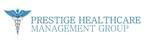 Prestige Healthcare Management Group