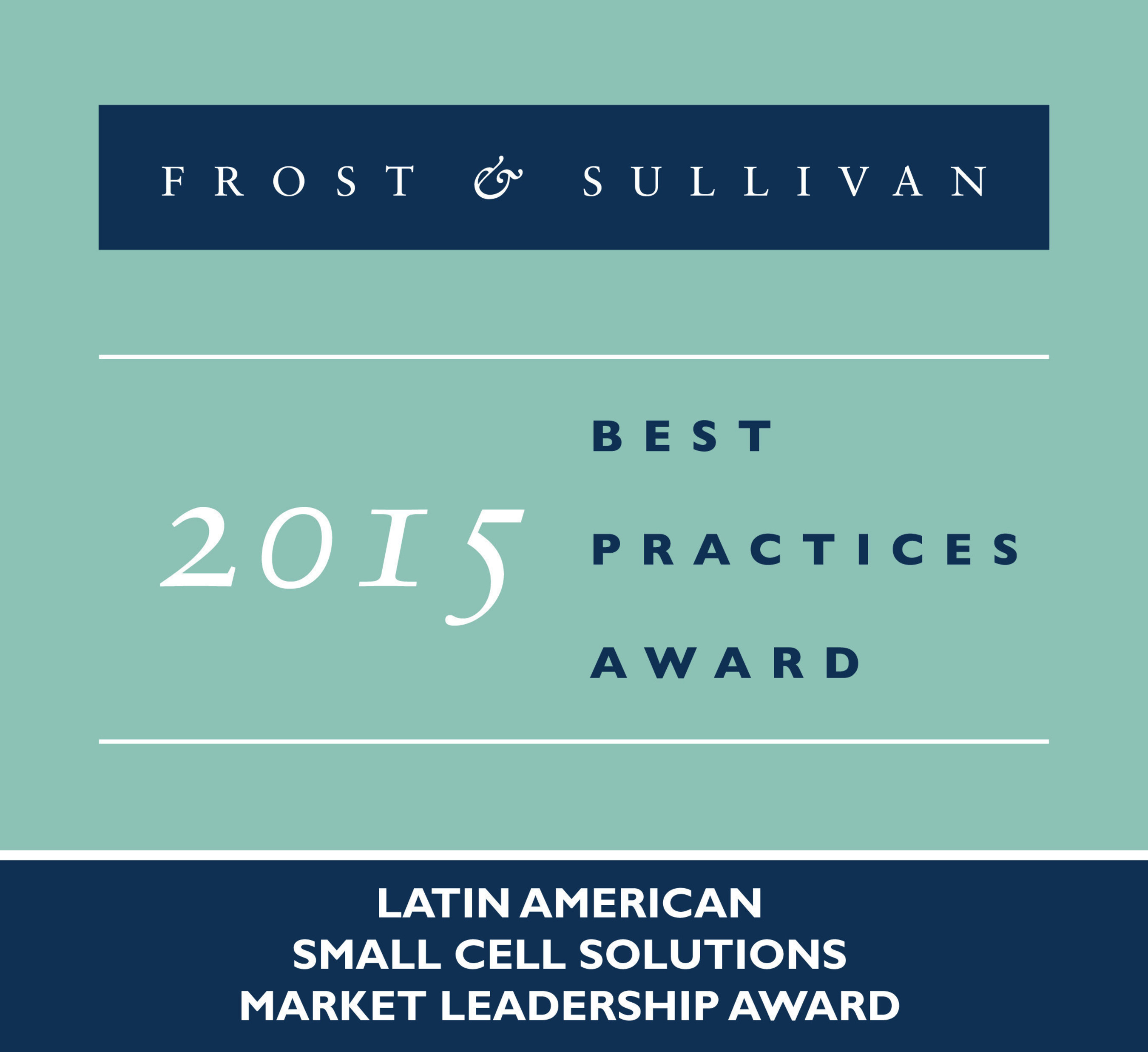 Frost & Sullivan Applauds Alcatel-Lucent's Strong Growth, Led by its Vision for Small Cells