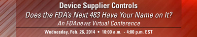FDAnews Virtual Conference: Device Supplier Controls, Feb. 26, 2014.  (PRNewsFoto/FDAnews)