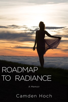 Roadmap to Radiance by Camden Hoch