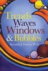 Trends, Waves, Windows & Bubbles (PRNewsFoto/Kenneth J. Thurber, Ph.D.)