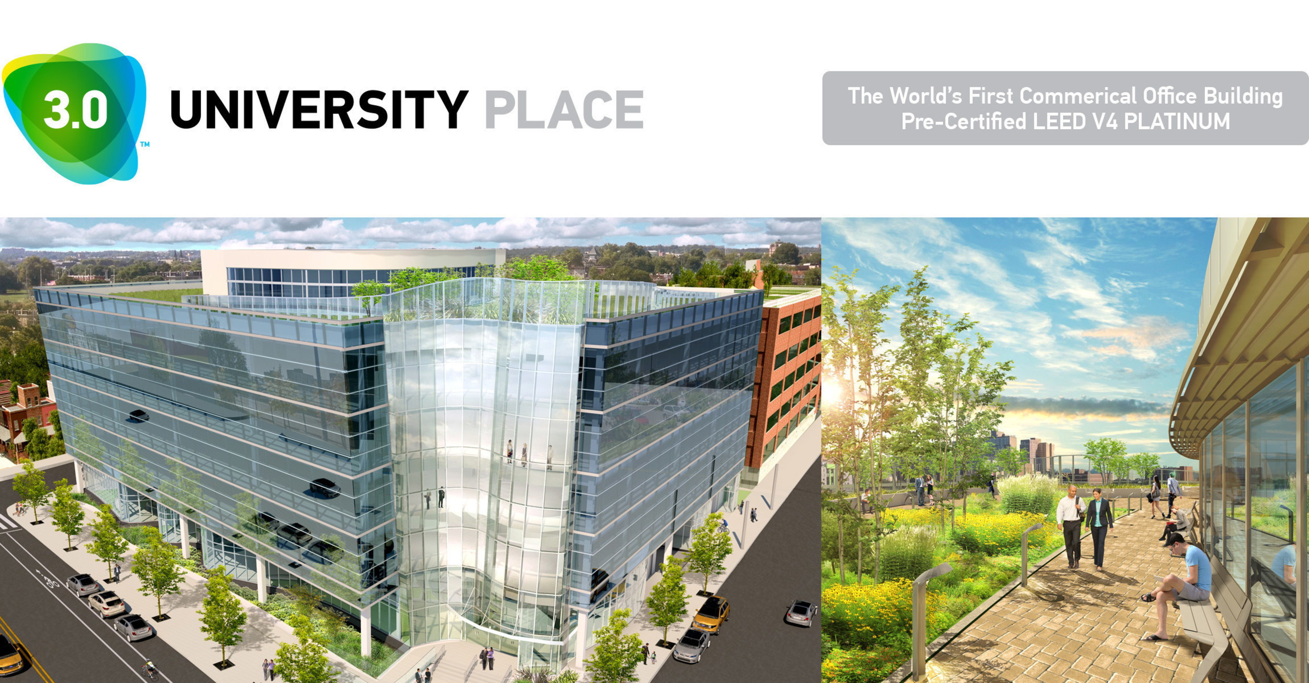3.0 University Place, Partners with Global Building Products Leader, Saint-Gobain North America, to Build World's First Commercial Office Building Pre-Certified LEED v4