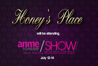 Honey's Place will be attending the Adult Novelty Manufacturers Expo (ANME) Show July 12th-14th. The ANME Show will take place in Burbank, California and showcase the most popular adult novelty brands in the industry. The Honey's Place team will be in attendance to network with partners and clients. (PRNewsFoto/Honey's Place)