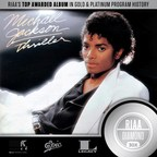 Michael Jackson's THRILLER is the first album in RIAA Gold & Platinum Program history to be certified 30X Multi-Platinum for U.S. sales