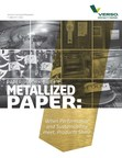 Verso Corporation, a leading producer of flexible packaging, technical, and label and converting papers, releases Metallized Paper - When Performance and Sustainability Meet, Products Shine, the sixth installment in its popular PAPER@WORK(TM) series.