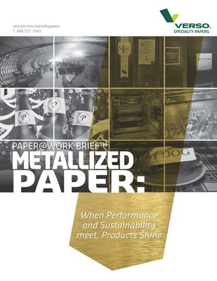 Verso Corporation, a leading producer of flexible packaging, technical, and label and converting papers, releases Metallized Paper - When Performance and Sustainability Meet, Products Shine, the sixth installment in its popular PAPER@WORK™ series.